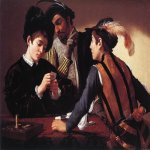 Michelangelo Merisi da Caravaggio, (1571 – 1610)  The Cardsharps  Oil on canvas, c. 1594  94 cm × 131 cm (37 in × 52 in)  mbell Art Museum, Fort Worth, Texas, USA