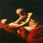 Michelangelo Merisi da Caravaggio, (1571  1610)  Saint Jerome in Meditation  Oil on canvas, 	c. 1605  118 cm &#215; 81 cm (46 in &#215; 32 in)  Museo del Monasterio de Santa Maria, Monserrat, Catalonia, Spain